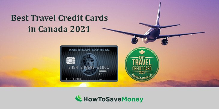 Best Travel Credit Cards in Canada 2021 | How To Save Money
